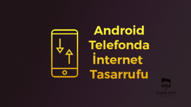 Android Telefonda İnternet Tasarrufu Nasıl Yapılır?