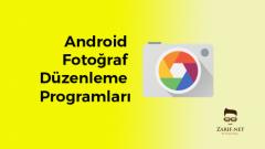 En İyi Android Fotoğraf Düzenleme Programları