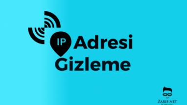 IP Adresi Nasıl Gizlenir? (IP Gizleme Yöntemleri)