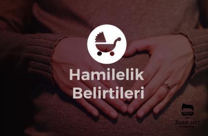 Erken Hamilelik Belirtileri Nelerdir? Ne Zaman Başlar?