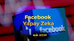 Facebook Yapay Zeka Nedir?