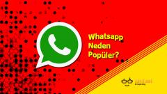 Whatsapp'ın Popüler Olmasının Nedenleri