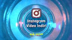 Instagram Video İndirme (Programsız ve Programlı)